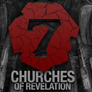 The 7 Churches of the Book of Revelation - Part I
