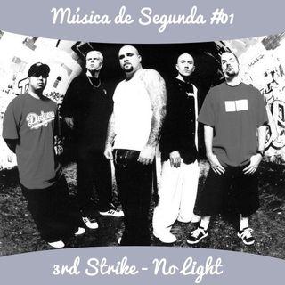 Música de Segunda #01 - O Nu Metal de 3rd Strike - No Light
