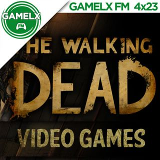GAMELX FM 4x23 - Juegos de The Walking Dead