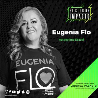 Autoestima Sexual | Eugenia Flo | E18 T3