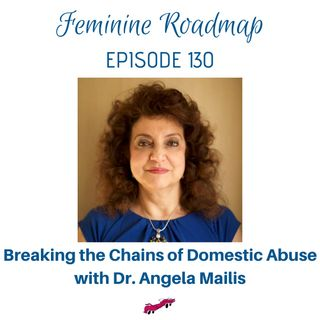 FR Ep #130 Breaking the Chains of Domestic Abuse with Dr Angela Mailis