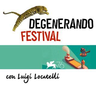 Festival: Locarno + Venezia con Luigi Locatelli