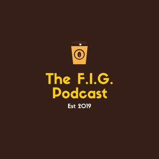 The F.I.G Podcast Episode #1-Pilot Episode (Avengers Endgame Review)