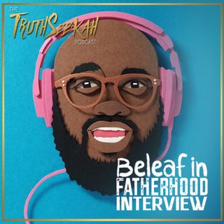 Beleaf In Fatherhood Interview | Faith, Family & Foundation