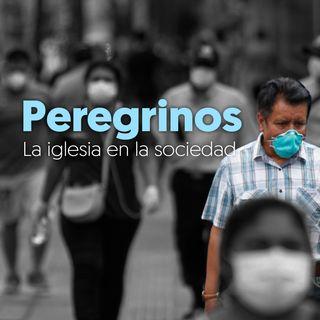 Peregrinos | La iglesia y la sociedad: La oposición anunciada | Juan Valle