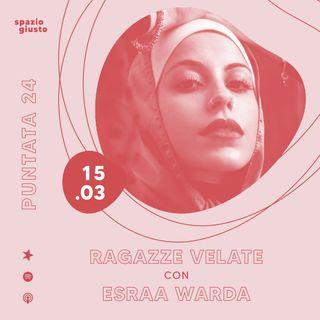 Puntata 24 - Ragazze velate: islamofobia e sensibilizzazione attraverso i social con Esraa Warda
