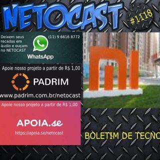 NETOCAST 1118 DE 19/02/2019 - Xiaomi oficializa retorno ao Brasil