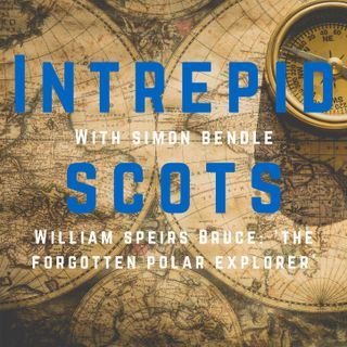 William Speirs Bruce: Forgotten Polar Explorer