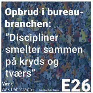 """Opbrud i bureaubranchen: """"Discipliner smelter sammen på kryds og tværs"""""""