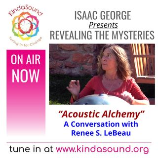 Acoustic Alchemy: A Conversation with Renee S. LeBeau | Revealing the Mysteries with Isaac George