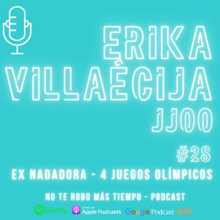 #28 Erika Villaécija | La experiencia de 4 JJOO | Nadadora