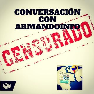 Censurado: conversación con ArmandoInfo