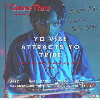 Yo Vibe Attracts Yo Tribe #92 featuring Quin Jaye