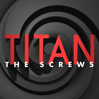 Titan the Screws