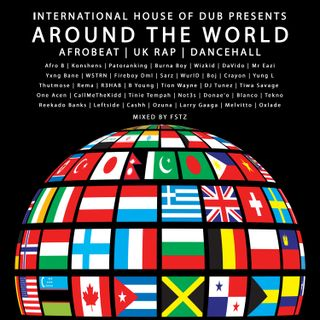 Around the World (Afrobeat, UK Rap, Dancehall) - Mixed by FSTZ