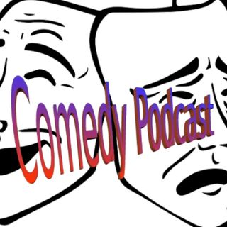 Comedy Podcast Episode 109