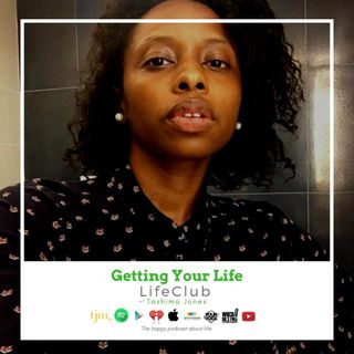 "LifeClub with Tashima Jones ""Getting Your Life"""