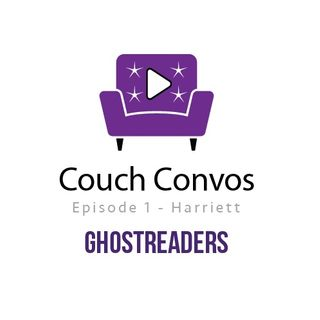 Couch Convos Ep 1 - Harriett