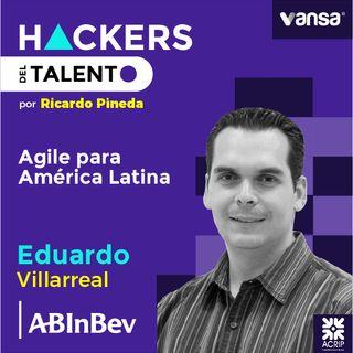040. Agile para América Latina - Eduardo Villarreal  (AbInbev)  -  Lado A