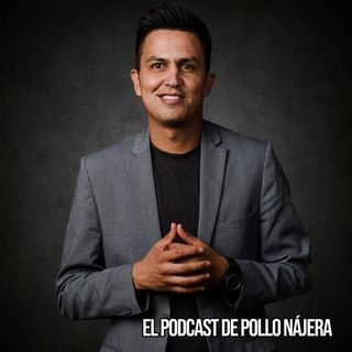 Podcast Pollo Najera 24.09.18