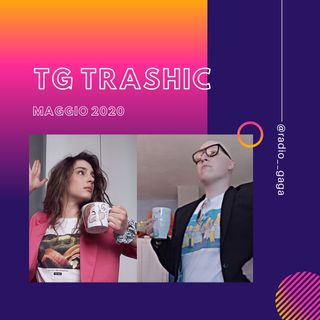 TG TRASHIC - Maggio 2020