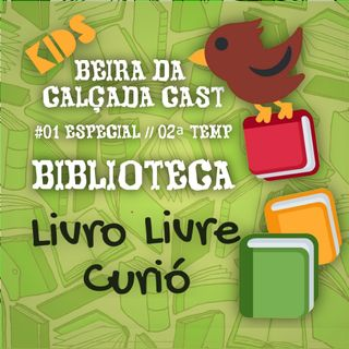 ESPECIAL #01 - Livro Livre Curió - TEMP02 - Beira da Calçada Cast
