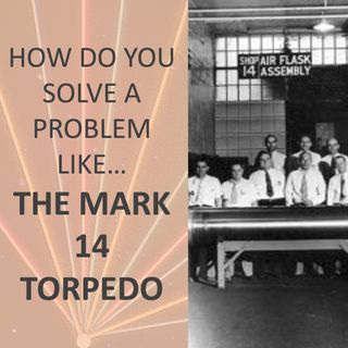 How do you solve a problem like... the Mark 14 Torpedo