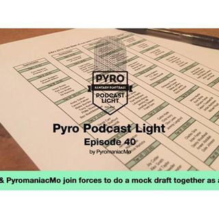 Pyro Light Fantasy Football Podcast - Episode 40 - PPR Mock Draft w/ d-Rx & MO