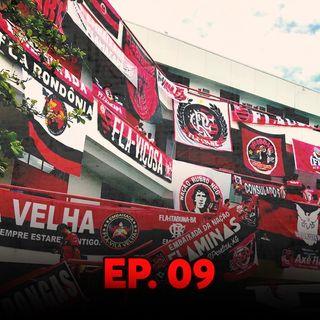 Ep#09 - Torcer para o Flamengo fora do Rio