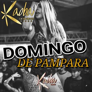 Discoteca Kaoba - Domingo de PAMPARA - Dom 29/03/20