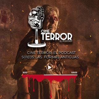 Cine Terror - El Podcast - s01e05 - Las Formas Antiguas