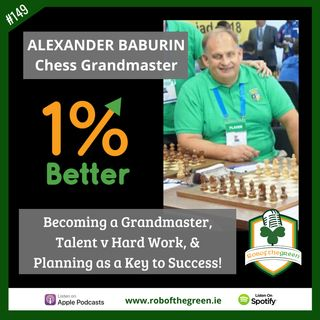 Alexander Baburin - Becoming Grandmaster, Talent v Hard Work, & Planning as a Key to Success! EP149