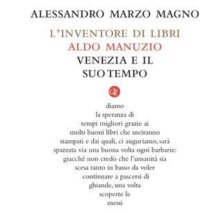 """Alessandro Marzo Magno """"L'inventore di libri"""""""