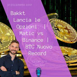 Bakkt Opzioni su Bitcoin | Matic vs Binance | Bitcoin Nuovo Record | TG Crypto PODCAST