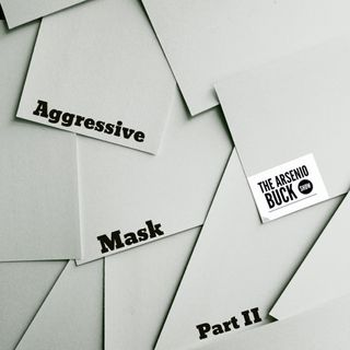 Aggressive Mask: Part II - Stories From Childhood