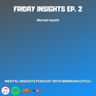 Friday Insights Ep. 2 | Mental Health