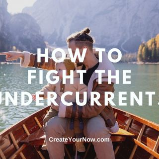2303 How to Fight the Undercurrents