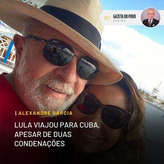 Lula viajou para Cuba, apesar de duas condenações