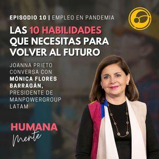 Las 10 habilidades que necesitas para volver al futuro | Episodio 10 Joanna Prieto y Mónica Flores