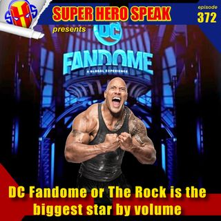 #372: DC Fandome or The Rock is the biggest star by volume