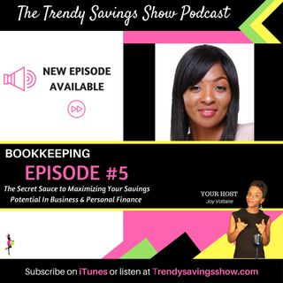 Bookkeeping: The Secret Sauce to Maximizing Your Savings Potential In Business & Personal Finance