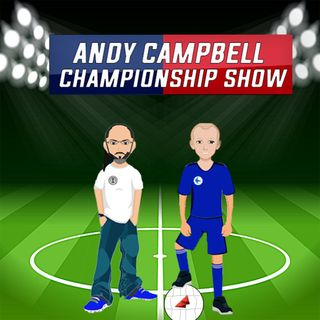 Championship Round up | Messi to PSG & EPL Predictions | Andy Campbell Championship Show S03E02