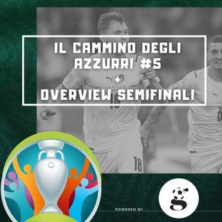 TGPxPSN: il Cammino degli Azzurri #5 + preview Semifinali Euro 2020