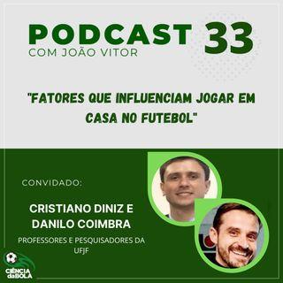 Ep. 33: Fatores que influenciam jogar em casa no futebol | Cristiano Diniz e Danilo Coimbra