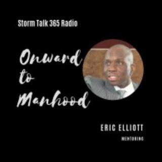 Onward to Manhood w/ Eric Elliott - God Worked it in Now You've Got to Work it Out