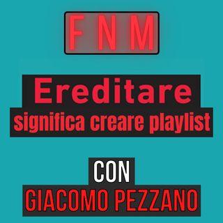 Ereditare significa creare playlist - con Giacomo Pezzano