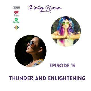 Episode 14- Thunder and Enlightening