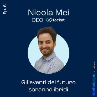 Gli eventi del futuro saranno ibridi - Nicola Mei, CEO Tocket