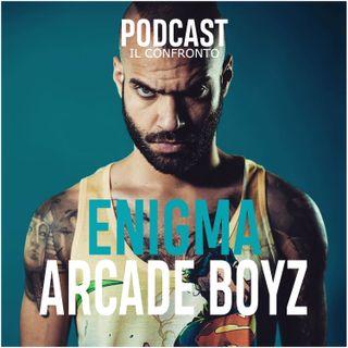 ENIGMA vs Arcade Boyz [ IL CONFRONTO ]