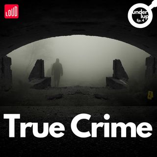 Under Lup #4 True Crime